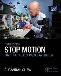 Stop Motion: Craft Skills for Model Animation by Susannah Shaw