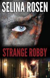 Strange Robby by Selina Rosen image