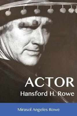 Actor Hansford H. Rowe by Mirasol Angeles Rowe
