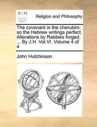 The Covenant in the Cherubim by John Hutchinson