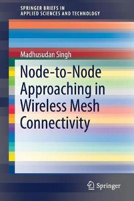 Node-to-Node Approaching in Wireless Mesh Connectivity by Madhusudan Singh