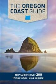 The Oregon Coast Guide by Mike Westby