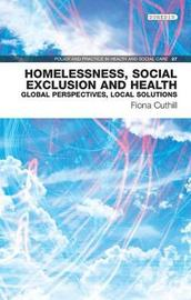 Homelessness, Social Exclusion and Health by Fiona Cuthill