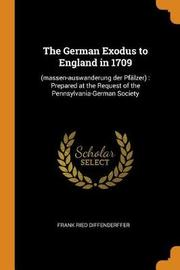 The German Exodus to England in 1709 by Frank Ried Diffenderffer