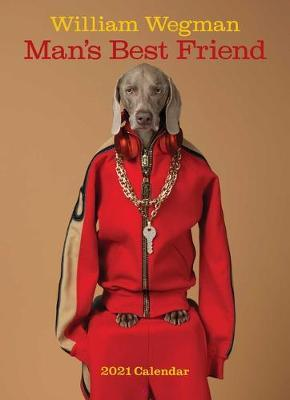 William Wegman Man's Best Friend 2021 Calendar by William Wegman