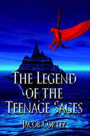 The Legend of the Teenage Sages by Jacob Cortez image