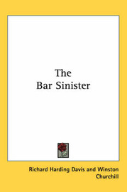 The Bar Sinister by Richard Harding Davis image