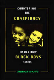 Countering the Conspiracy to Destroy Black Boys Vol. III by Jawanza Kunjufu