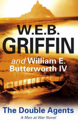 The Double Agents by W.E.B Griffin