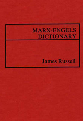 Marx-Engels Dictionary by James Russell