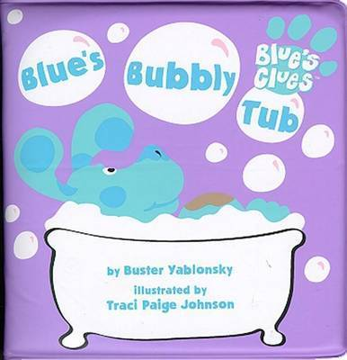Blue'S Bubbly Tub Blue'S Clues by Buster Yablonsky