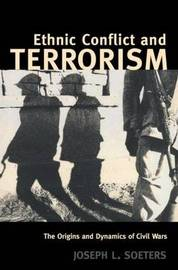 Ethnic Conflict and Terrorism by Joseph L. Soeters