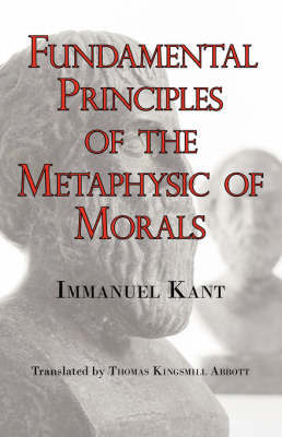 Kant's Fundamental Principles of the Metaphysic of Morals by Immanuel Kant (University of California, San Diego, University of Pennsylvania) image