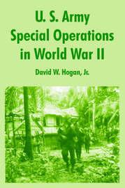 U. S. Army Special Operations in World War II by David W Hogan image