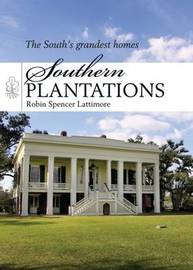 Southern Plantations by Robin Lattimore