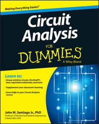 Circuit Analysis For Dummies by John Santiago