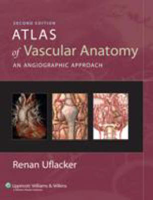 Atlas of Vascular Anatomy by Renan Uflacker image