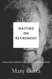 Waiting on Retirement by Mary Gatta