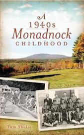 A 1940s Monadnock Childhood by Tom Shultz