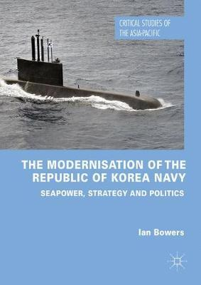 The Modernisation of the Republic of Korea Navy by Ian Bowers image