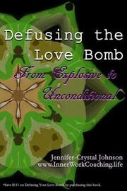 Defusing the Love Bomb by Jennifer-Crystal Johnson