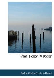 Amor, Honor, y Poder by Pedro Calderon de la Barca image