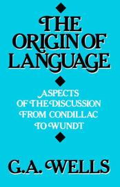 The Origin of Language by G.A. Wells