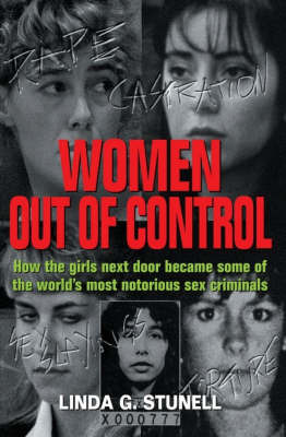 Out of Control: How the Girls Next Door Became the World's Most Notorious Sex Criminals by Linda Stunell image