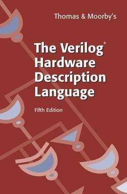 """The """"Verilog"""" Hardware Description Language by Donald Thomas"""