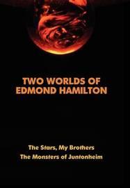 Two Worlds of Edmond Hamilton by Edmond Hamilton image