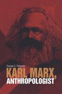 Karl Marx, Anthropologist by Thomas C. Patterson image