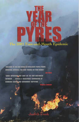 The Year of the Pyres: The 2001 Foot and Mouth Epidemic by Judith Cook image