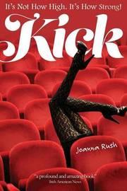 Kick by Joanna Rush