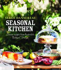 Seasonal Kitchen by Serge Dansereau