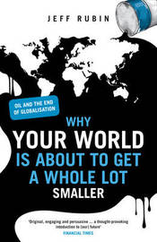 Why Your World is About to Get a Whole Lot Smaller by Jeff Rubin image