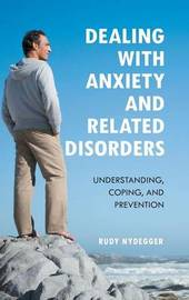 Dealing with Anxiety and Related Disorders by Rudy Nydegger