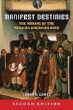 Manifest Destinies, Second Edition by Laura E. Gomez