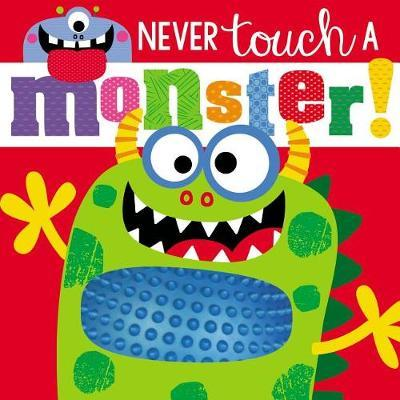 Touch and Feel Never Touch a Monster by Make Believe Ideas, Ltd. image