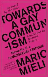 Towards a Gay Communism by Mario Mieli