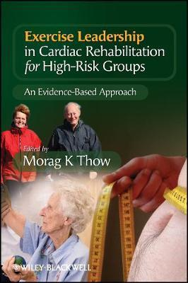 Exercise Leadership in Cardiac Rehabilitation for High Risk Groups by Morag Thow image