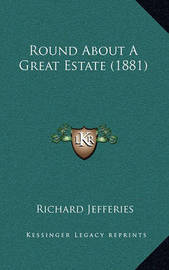 Round about a Great Estate (1881) by Richard Jefferies