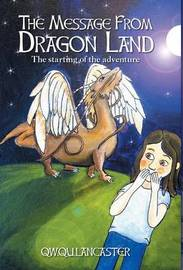 The Message From Dragon Land by Qw Qu Lancaster