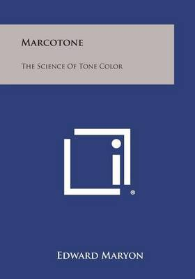 Marcotone: The Science of Tone Color by Edward Maryon image