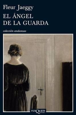 El Angel de la Guarda by Fleur Jaeggy
