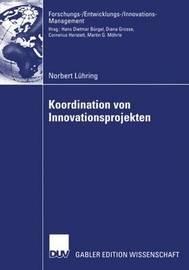 Koordination Von Innovationsprojekten by Norbert Luhring