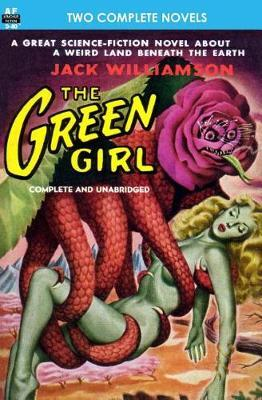 The Green Girl, The, & Robot Peril by Jack Williamson