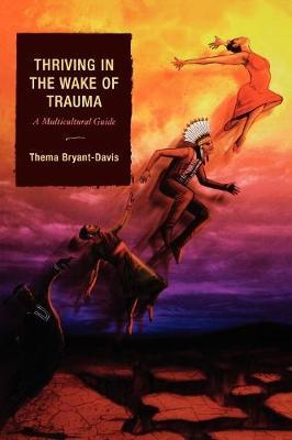 Thriving in the Wake of Trauma by Thema Bryant-Davis