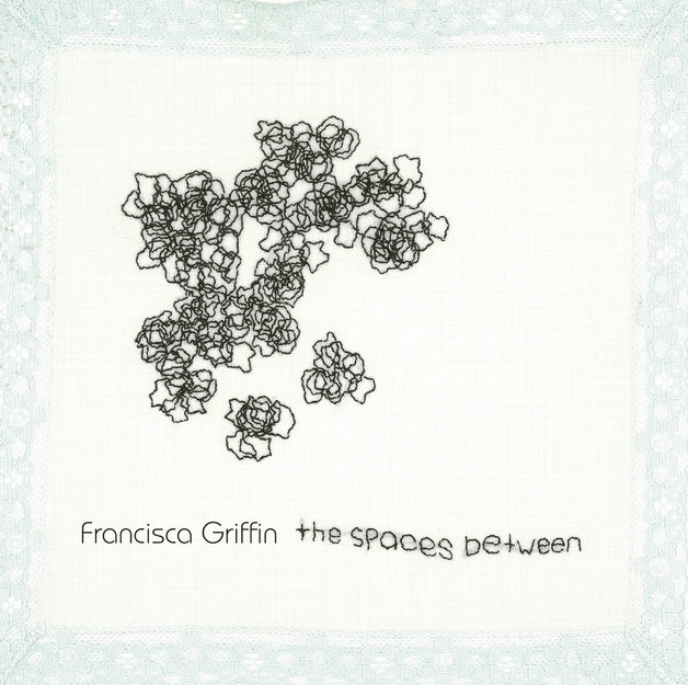 The Spaces Between by Francisca Griffin