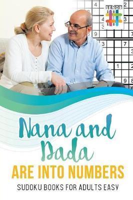 Nana and Dada Are Into Numbers Sudoku Books for Adults Easy by Senor Sudoku