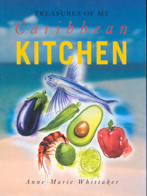 Treasures of My Caribbean Kitchen by Anne-Marie Whittaker image